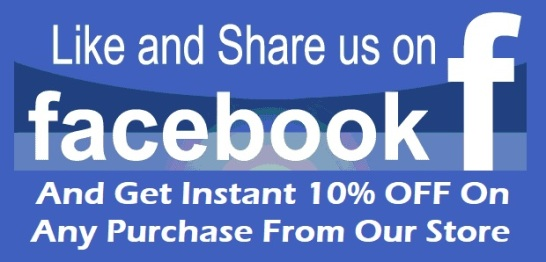 Like and Share Us on Facebook And Get Instant 10% OFF On Any Purchase From Our Store